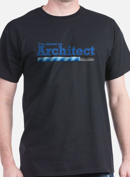 I'm almost an Architec T-Shirt