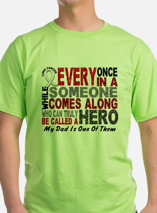 HERO Comes Along 1 Dad LUNG CANCER T-Shirt