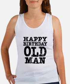 Happy Birthday Old Man Tank Top