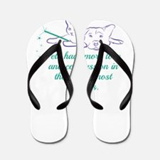 Pets have more love and compassion in t Flip Flops