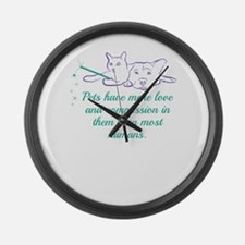 Pets have more love and compassio Large Wall Clock