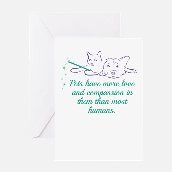 Pets have more love and compassion Greeting Cards