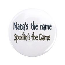 """Nana's the name2 3.5"""" Button"""