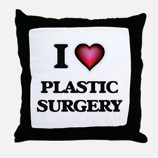 I Love Plastic Surgery Throw Pillow
