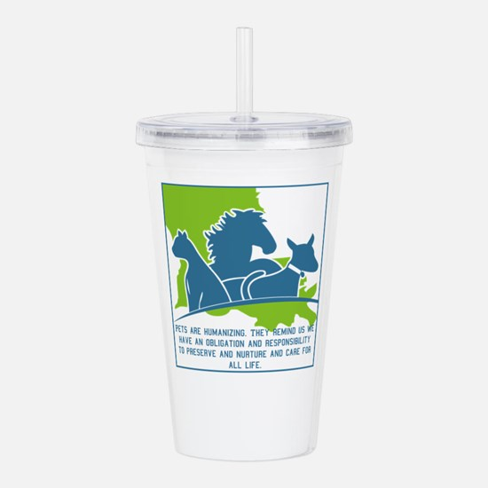 Pets are humanizing. T Acrylic Double-wall Tumbler