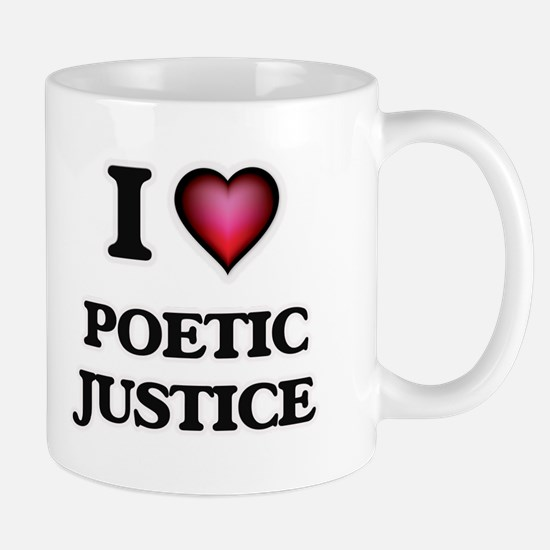 I Love Poetic Justice Mugs