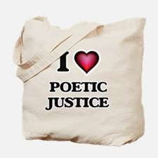I Love Poetic Justice Tote Bag