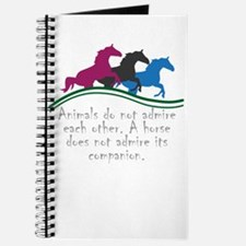 Animals do not admire each other. A horse Journal