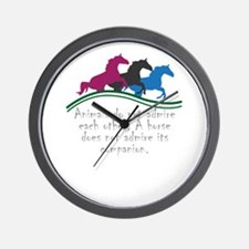 Animals do not admire each other. A hor Wall Clock