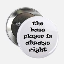 "bass always right 2.25"" Button"