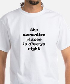 accordion always right Shirt