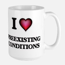 I Love Preexisting Conditions Mugs