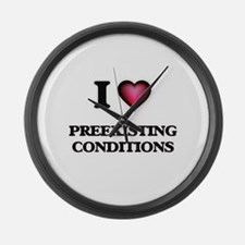 I Love Preexisting Conditions Large Wall Clock