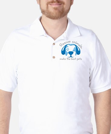 rescue animals, make the best pets Golf Shirt