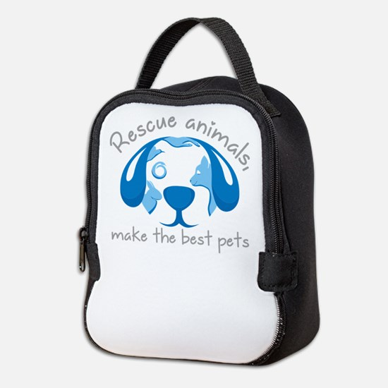 rescue animals, make the best p Neoprene Lunch Bag