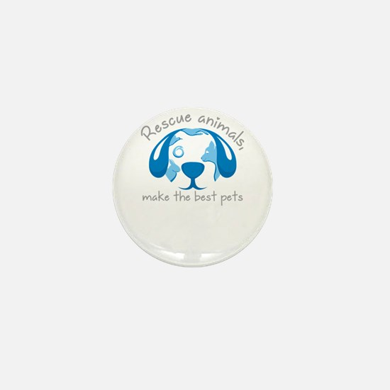 rescue animals, make the best pets Mini Button