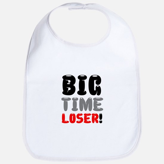 BIG TIME LOSER! Bib