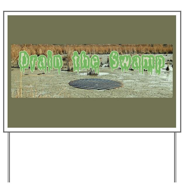 Drain The Swamp Yard Sign By Paragonartworks
