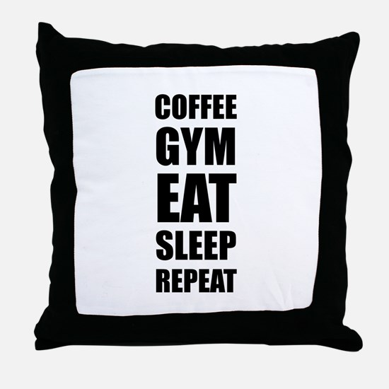 Coffee Gym Work Eat Sleep Repeat Throw Pillow