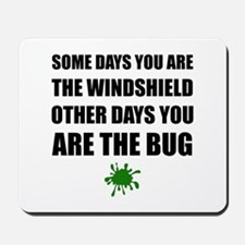 Some Days Windshield Other Days Bug Mousepad