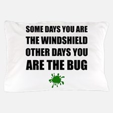 Some Days Windshield Other Days Bug Pillow Case
