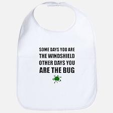 Some Days Windshield Other Days Bug Bib