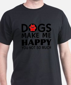 My dogs make me happy you not so much t shirts shirts for How much is a custom t shirt