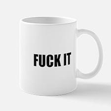 Fuck It Mugs