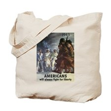 Americans Will Always Fight F Tote Bag