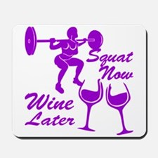 Squat Now Wine Later Mousepad