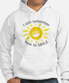 Still Remember How to Smile Hoodie
