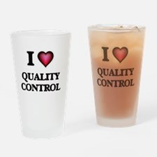 I Love Quality Control Drinking Glass