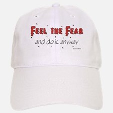 Feel the Fear and do it anyway Baseball Baseball Cap