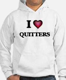 I Love Quitters Hoodie