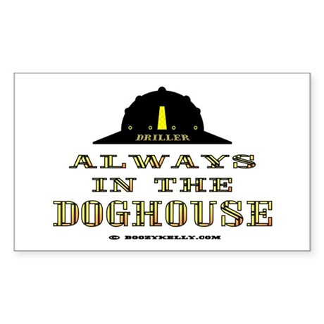 In The Doghouse Rectangle Sticker