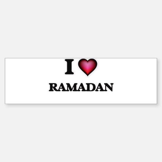 I Love Ramadan Bumper Bumper Bumper Sticker