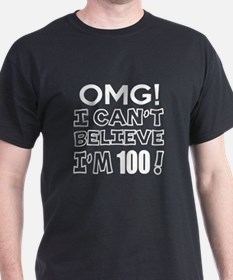 Omg I Can Not Believe I Am 100 T-Shirt