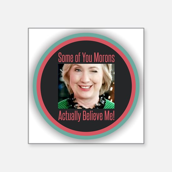 Hillary - Morons Sticker