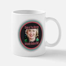 Hillary - Morons Mugs