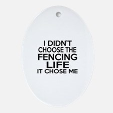 Fencing It Chose Me Oval Ornament