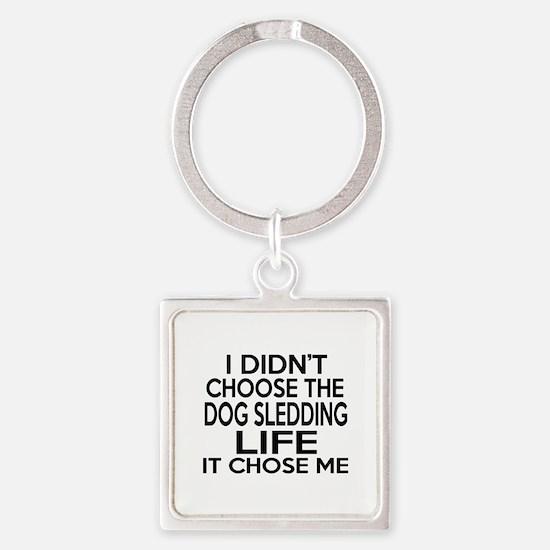 Dog Sledding It Chose Me Square Keychain