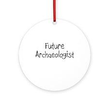 Future Archaeologist Ornament (Round)