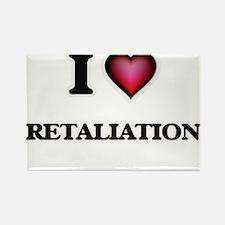 I Love Retaliation Magnets