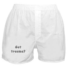 Got Trauma? Boxer Shorts