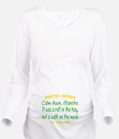 Dorothy Quote Roll i Long Sleeve Maternity T-Shirt