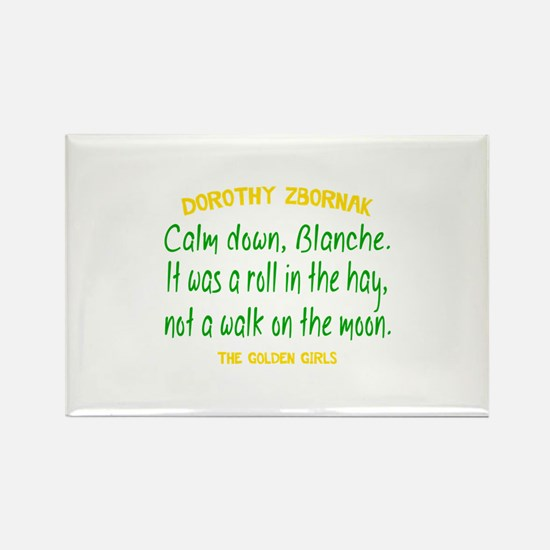 Dorothy Quote Roll in the Hay Rectangle Magnet