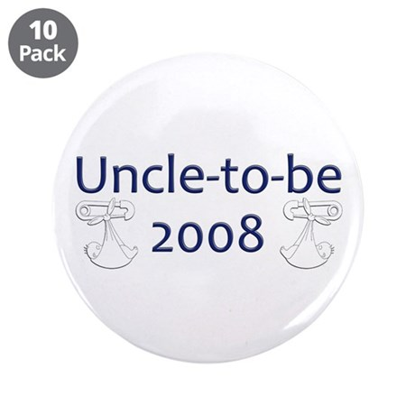 "Uncle-to-Be 2008 3.5"" Button (10 pack)"