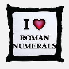 I Love Roman Numerals Throw Pillow