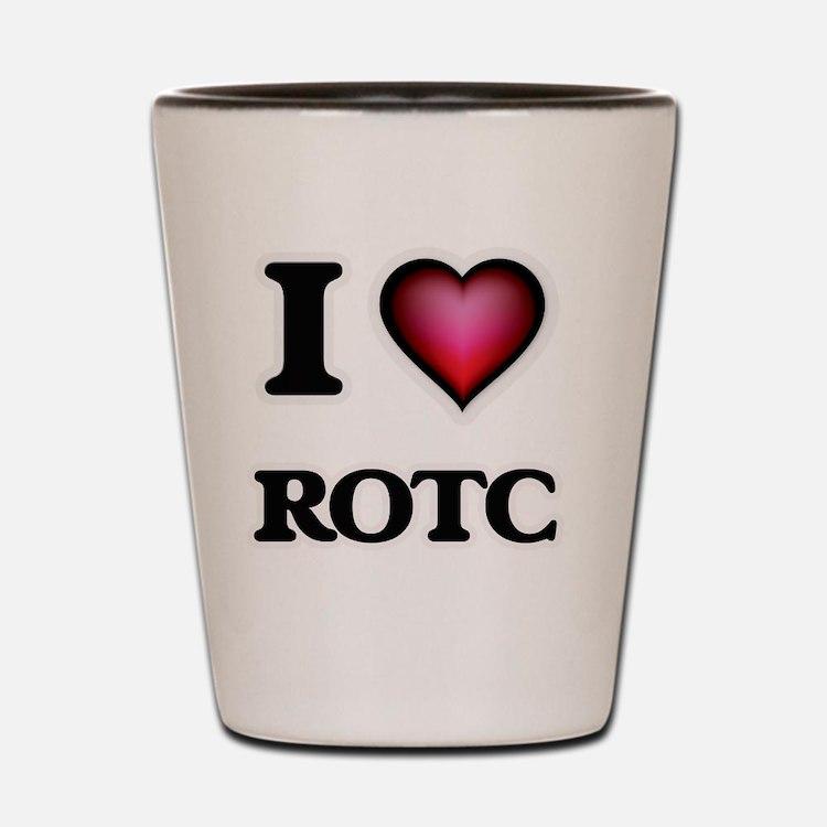 I Love Rotc Shot Glass