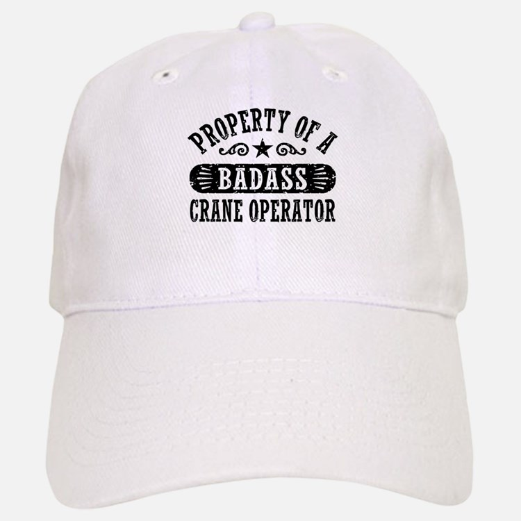 Property Of A Badass Crane Operator Baseball Baseball Cap